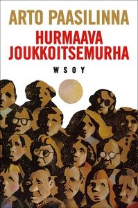 Hurmaava joukkoitsemurha (e-bok) av Arto Paasil