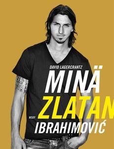 Minä, Zlatan Ibrahimovic (e-bok) av David Lager