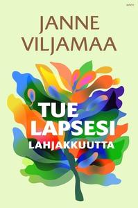 Tue lapsesi lahjakkuutta (e-bok) av Janne Vilja