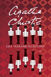 Eikä yksikään pelastunut (e-bok) av Agatha Chri