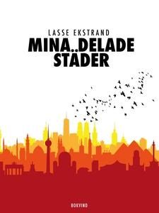 Mina delade städer (e-bok) av Lasse Ekstrand