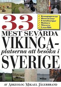 Sveriges 33 mest sevärda vikingaplatser (e-bok)