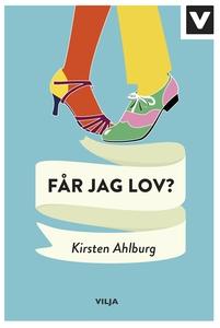 Får jag lov? (e-bok) av Kirsten Ahlburg