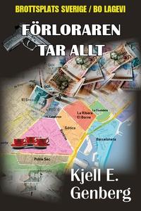 Förloraren tar allt (e-bok) av Kjell E. Genberg