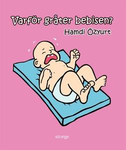 Varför gråter bebisen? (e-bok) av Hamdi Özyurt