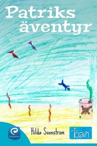Patricks äventyr (e-bok) av Hilda Svanström
