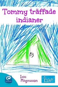 Tommy träffade indianer (e-bok) av Isac Magnuss