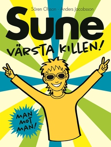 Sune, värsta killen! (e-bok) av Sören Olsson, A