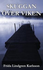 Skuggan över viken (e-bok) av Frida Lindgren Ka