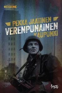 Verenpunainen kaupunki (e-bok) av Pekka Jaatine