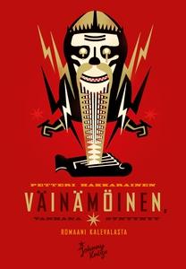 Väinämöinen (e-bok) av Petteri Hakkarainen