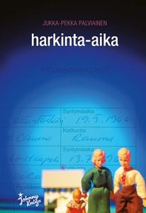 Harkinta-aika (e-bok) av Jukka-Pekka Palviainen