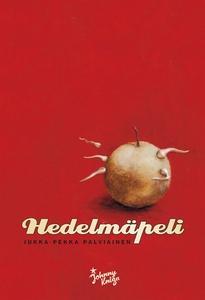 Hedelmäpeli (e-bok) av Jukka-Pekka Palviainen