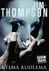 Kylmä kuolema (e-bok) av Jim Thompson