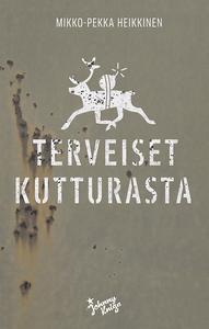 Terveiset Kutturasta (e-bok) av Mikko-Pekka Hei