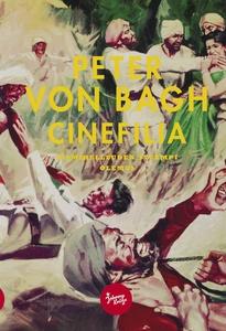 Cinefilia (e-bok) av Peter von Bagh