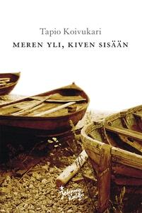 Meren yli, kiven sisään (e-bok) av Tapio Koivuk