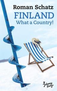 Finland. What a Country! (e-bok) av Roman Schat