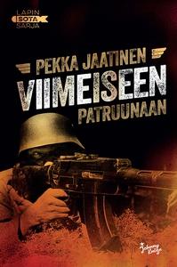 Viimeiseen patruunaan (e-bok) av Pekka Jaatinen