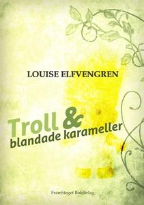 Troll & blandade karameller (e-bok) av Louise E