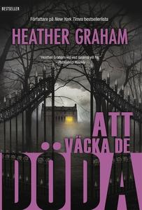 Att väcka de döda (e-bok) av Heather Graham