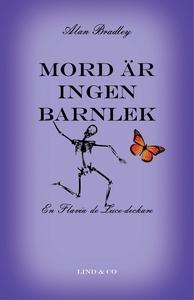Mord är ingen barnlek (e-bok) av Alan Bradley