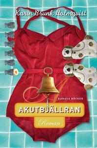 Akutbjällran (e-bok) av Karin Brunk Holmqvist