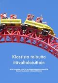 Klassista taloutta itävaltalaisittain: Nykylaman syistä ja parannuskeinoista rahatalouden vääristymiin