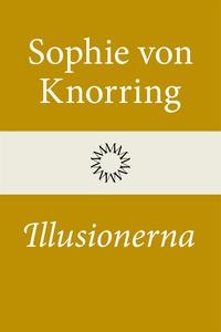 Illusionerna (e-bok) av Sophie von Knorring