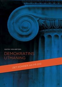 Demokratins utmaning (e-bok) av Gustav von Hert