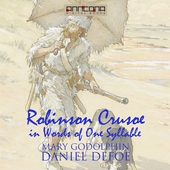 Robinson Crusoe - Written in words of one syllable