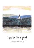 Tiga är inte guld
