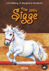 Kom igen Sigge (e-bok) av Lin Hallberg