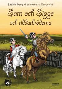 Sam och Sigge och riddarbröderna (e-bok) av Lin