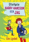 Efterlysta: Harry Hansson och jag