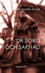 Ur sorg och saknad (e-bok) av Annamaria Bauer
