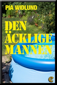 Den äcklige mannen (e-bok) av Pia Widlund