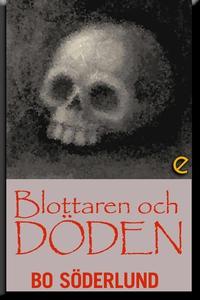 Blottaren och döden (e-bok) av Bo Söderlund