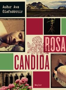 Rosa candida (e-bok) av Audur Ava Olafsdottir