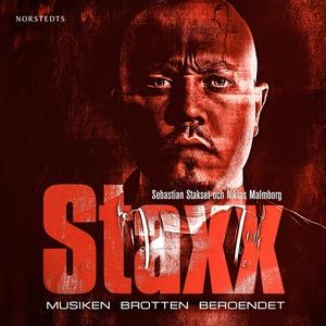 Sebbe Staxx : musiken, brotten, beroendet (ljud