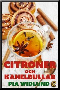Citroner och kanelbullar (e-bok) av Pia Widlund
