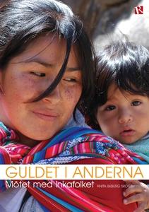 Guldet i Anderna : Mötet med Inkafolket (e-bok)