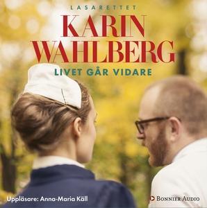 Livet går vidare (ljudbok) av Karin Wahlberg