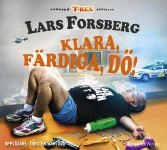 Klara, färdiga, dö! (ljudbok) av Lars Forsberg