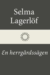 En herrgårdssägen (e-bok) av Selma Lagerlöf
