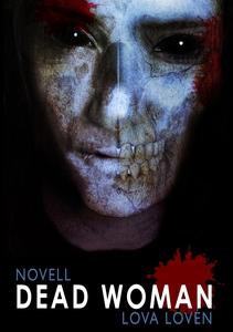 Dead Woman (e-bok) av Lova Lovén