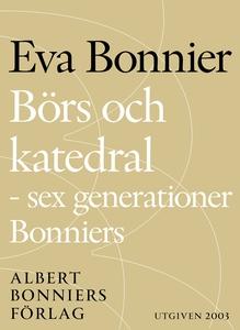 Börs och katedral - sex generationer Bonniers (