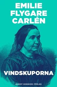 Vindskuporna (e-bok) av Emilie Flygare-Carlén
