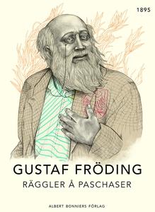 Räggler å paschaser (e-bok) av Gustaf Fröding