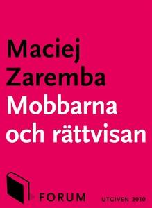 Mobbarna och rättvisan (e-bok) av Maciej Zaremb